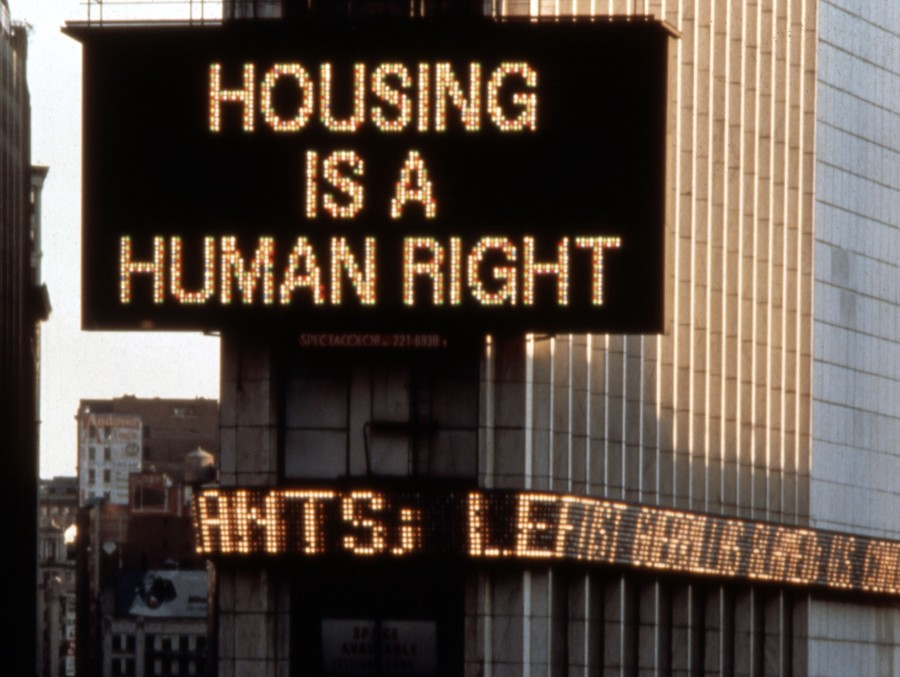 Martha Rosler, Housing Is a Human Right, Times Square Spectacolor sign, New York, 1989 | From the Series Messages to the Public | © Martha Rosler