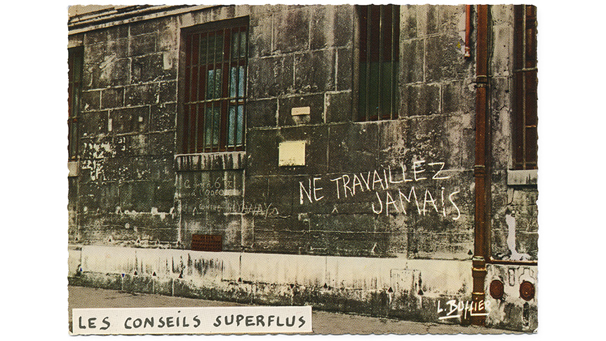Louis Buffier, Ne travaillez jamais (Les conseils superflus), ca. 1966 | Courtesy Arsenale Institute for Politics of Representation
