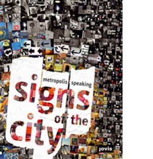 Signs of the City: Metropolis Speaking